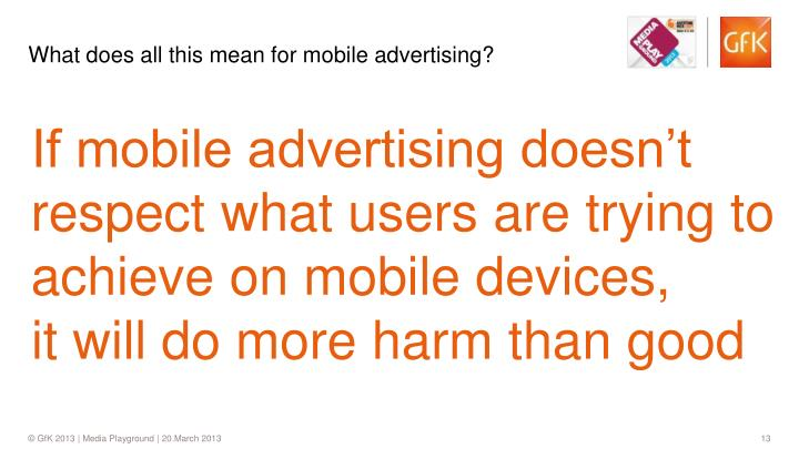 What does all this mean for mobile advertising?