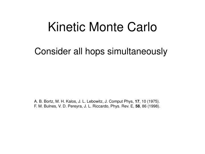 Kinetic Monte Carlo