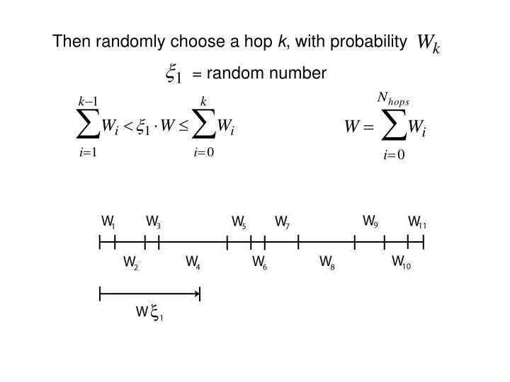Then randomly choose a hop