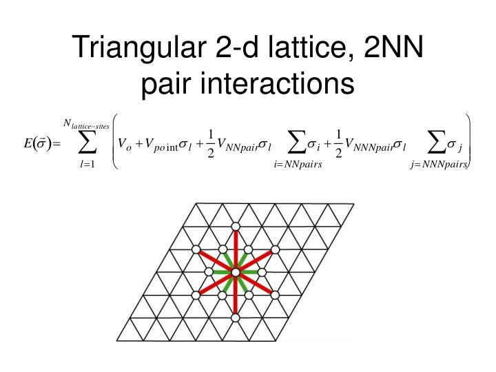 Triangular 2-d lattice, 2NN pair interactions
