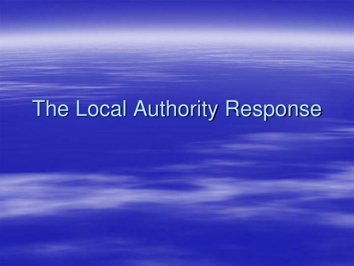 The Local Authority Response