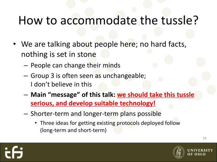 How to accommodate the tussle?
