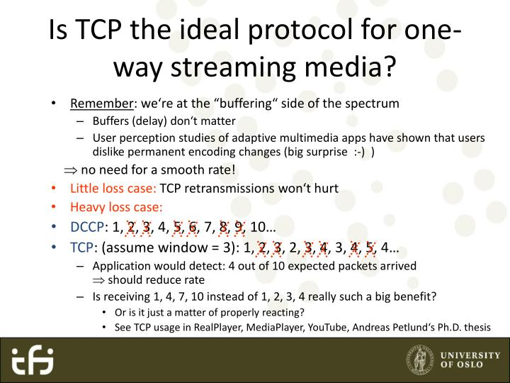Is TCP the ideal protocol for one-way streaming media?