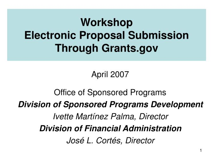 workshop electronic proposal submission through grants gov n.