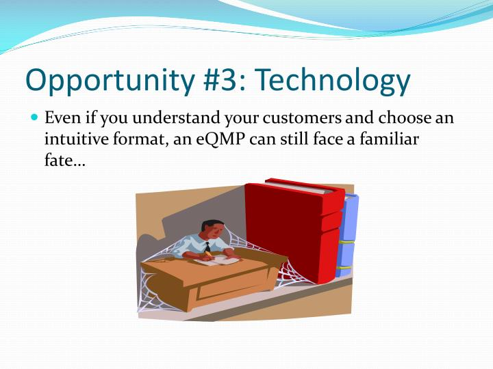 Opportunity #3: Technology