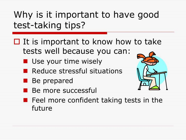 Why is it important to have good test taking tips