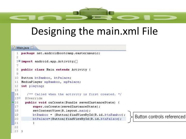 Designing the main.xml File