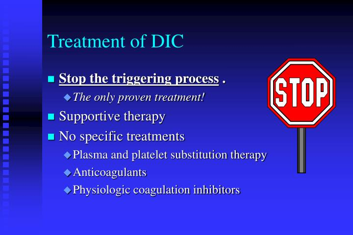 Treatment of DIC