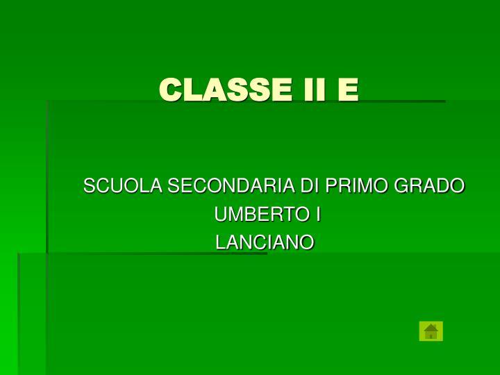 CLASSE II E
