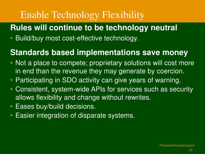 Enable Technology Flexibility
