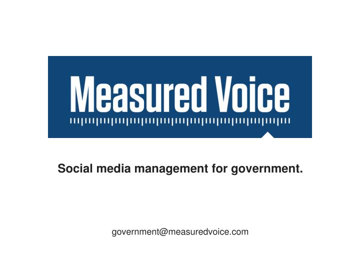 Social media management for government