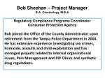 bob sheehan project manager b a criminology m b a