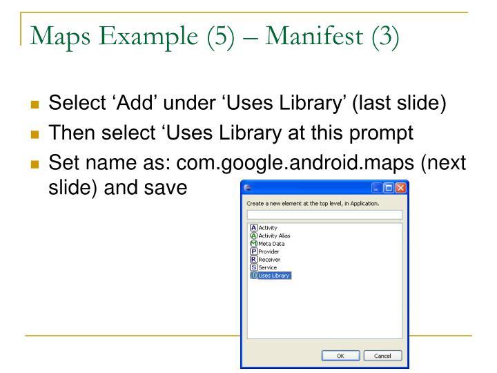 Maps Example (5) – Manifest (3)