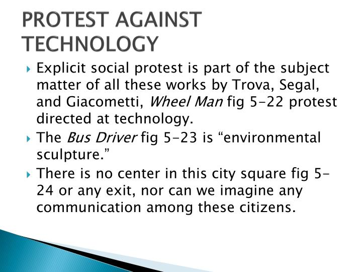 PROTEST AGAINST TECHNOLOGY
