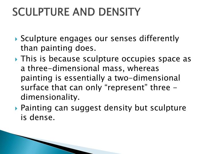 SCULPTURE AND DENSITY