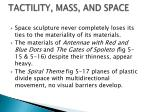 tactility mass and space