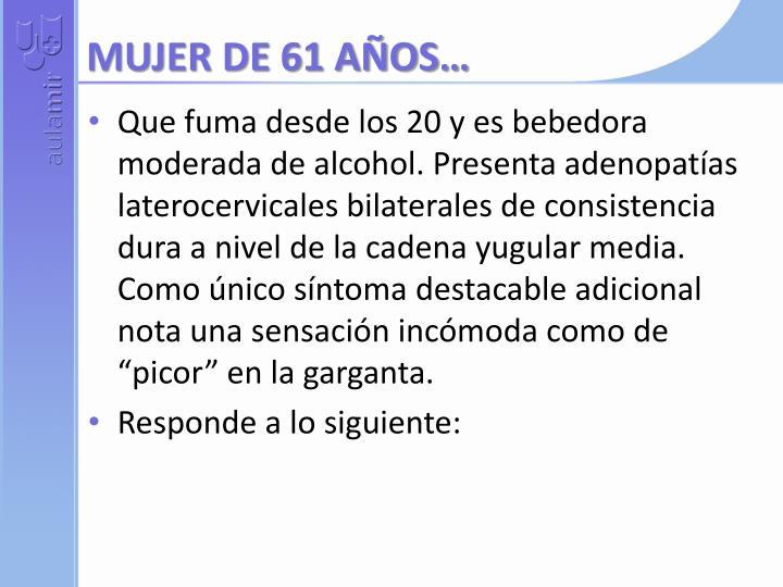 MUJER DE 61 AÑOS…