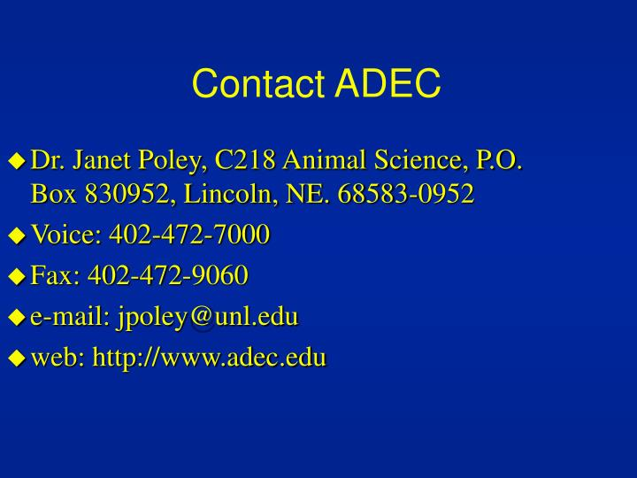Dr. Janet Poley, C218 Animal Science, P.O. Box 830952, Lincoln, NE. 68583-0952