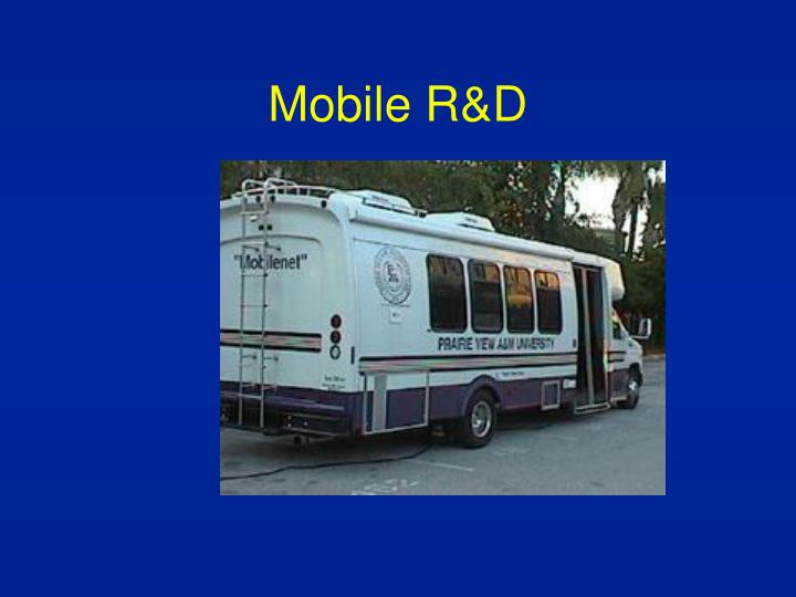 Mobile R&D