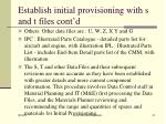establish initial provisioning with s and t files cont d