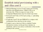 establish initial provisioning with s and t files cont d1