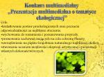 konkurs multimedialny prezentacja multimedialna o tematyce ekologicznej