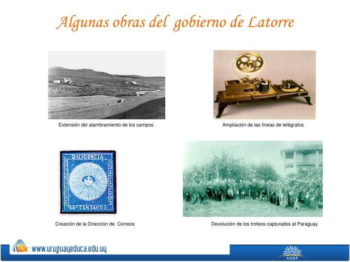 Algunas obras del  gobierno de Latorre