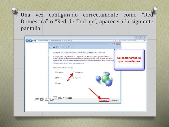 """Una vez configurado correctamente como """"Red Doméstica"""" o """"Red de Trabajo"""", aparecerá la siguiente pantalla"""