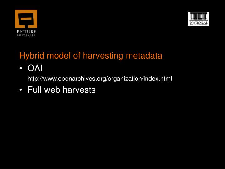 Hybrid model of harvesting metadata