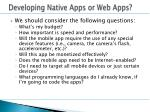 developing native apps or web apps