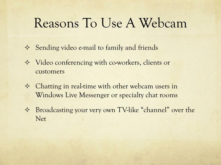Reasons To Use A Webcam