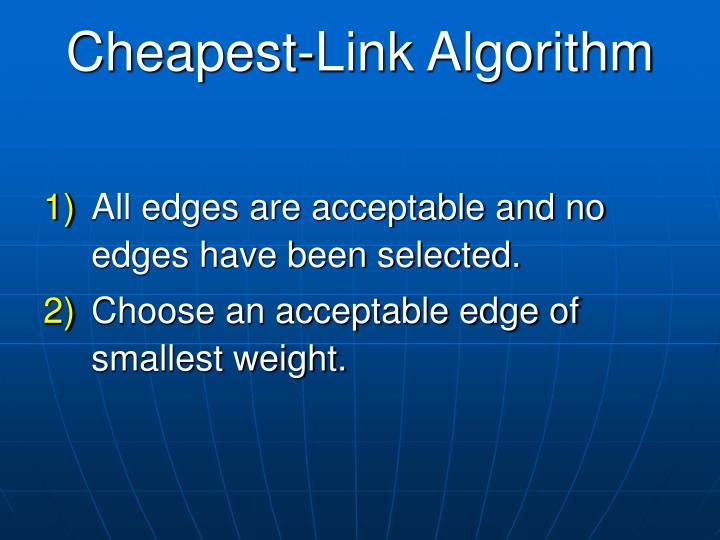 Cheapest-Link Algorithm