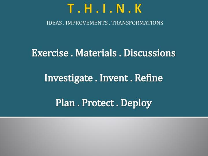 IDEAS . IMPROVEMENTS . TRANSFORMATIONS