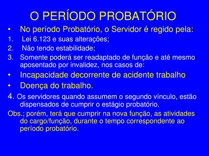 O PERÍODO PROBATÓRIO