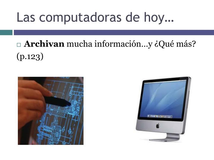 Las computadoras de hoy…