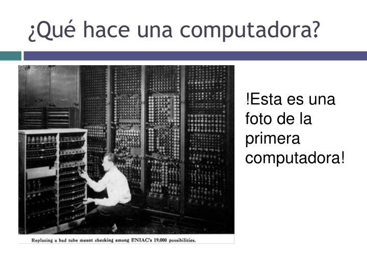 ¿Qué hace una computadora?