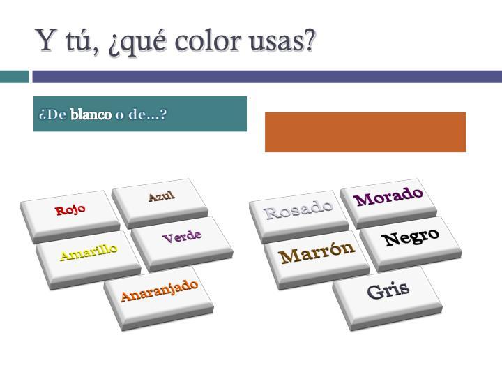 Y tú, ¿qué color usas?
