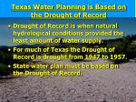 texas water planning is based on the drought of record