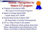 awards recognition for wake s cit program