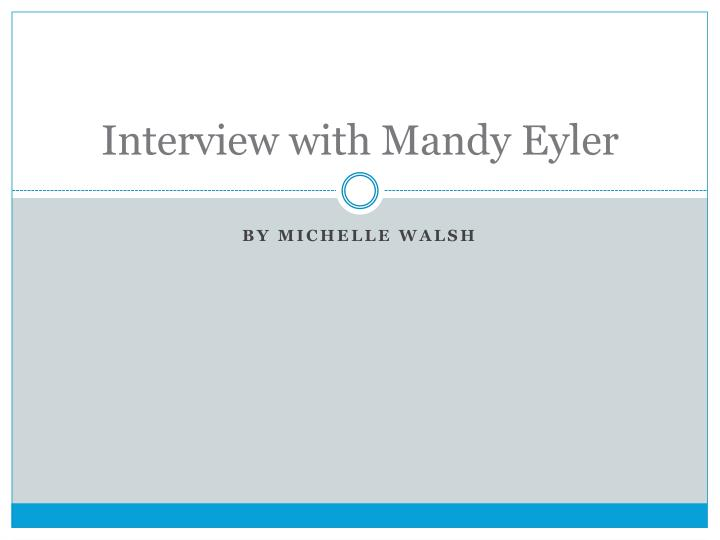 Interview with mandy eyler