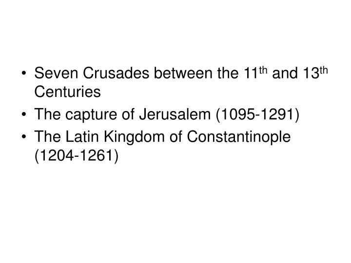 Seven Crusades between the 11