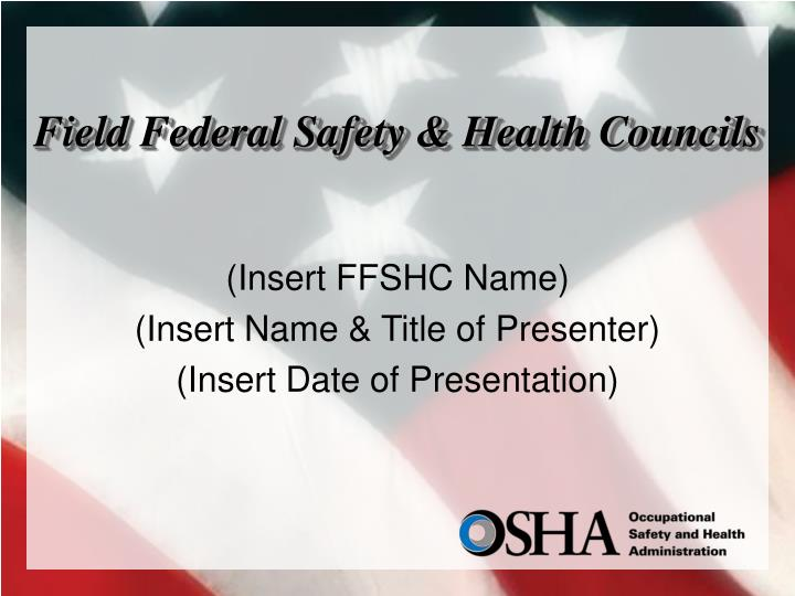 field federal safety health councils n.