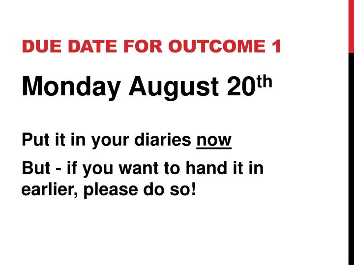 Due date for outcome 1