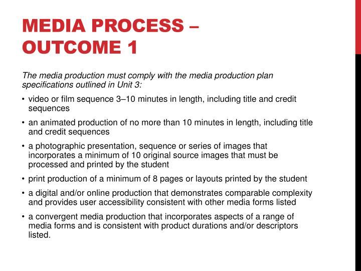 Media process – outcome 1