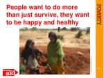 people want to do more than just survive they want to be happy and healthy
