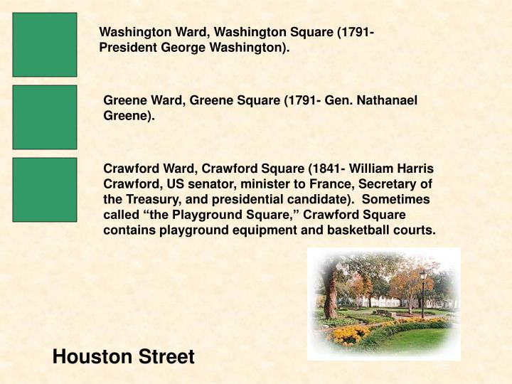 Washington Ward, Washington Square (1791- President George Washington).