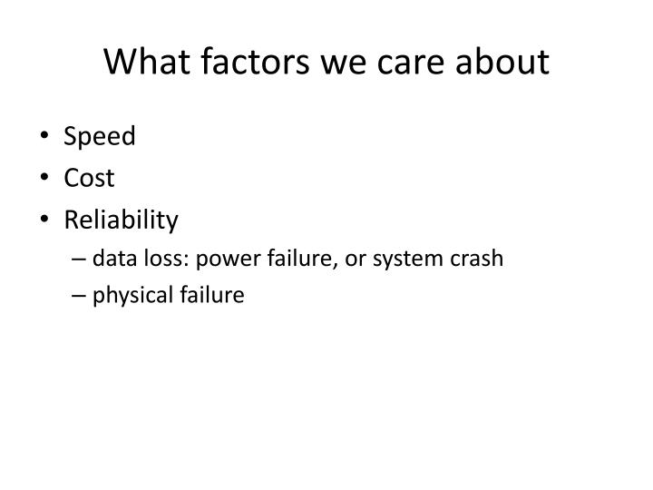 What factors we care about