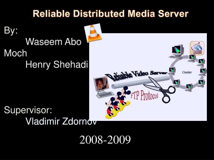 Reliable Distributed Media Server