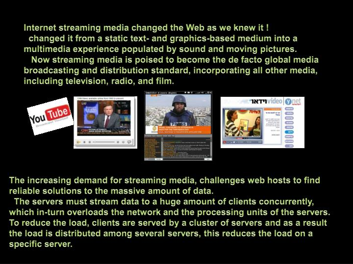 Internet streaming media changed the Web as we knew