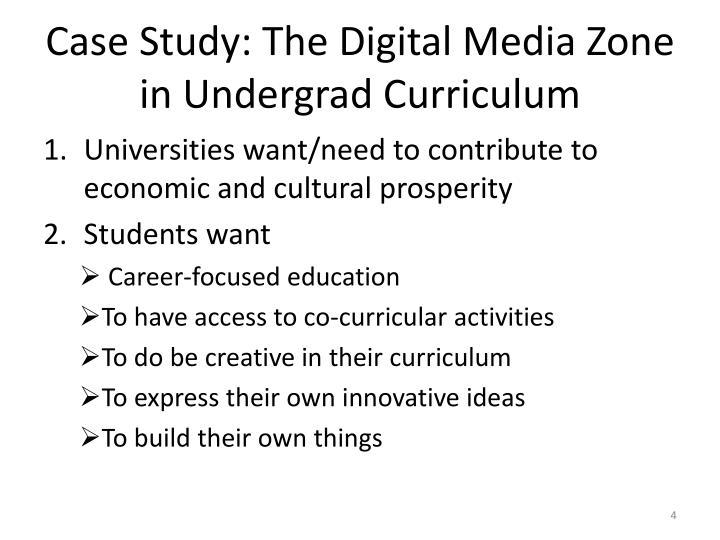 Case Study: The Digital Media Zone in Undergrad Curriculum